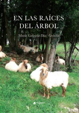 En las raíces del árbol. Relatos (María Gabriela Díaz Gronlier).
