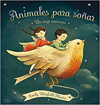 Animales para soñar (Emily Winfield Martin).