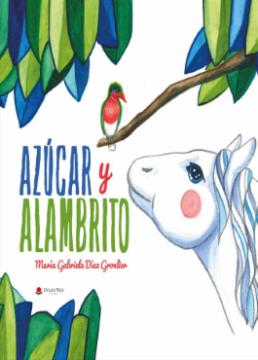 Azúcar y Alambrito (María Gabriela Díaz Gronlier-Javi de la Fuente Montenegro).