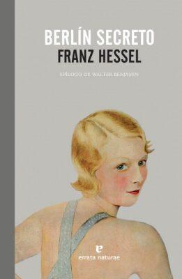 Berlín secreto  (Franz Hessel).