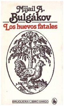 Los huevos fatales  (Mijaíl Bulgákov).