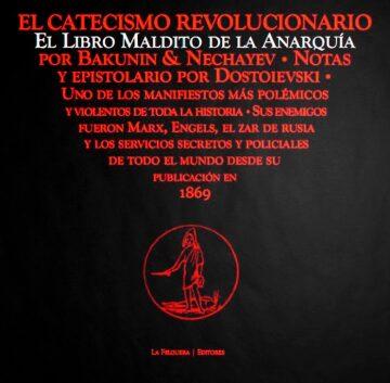 Dostoievski, Bakunin y Nechayev. El Catecismo Revolucionario.
