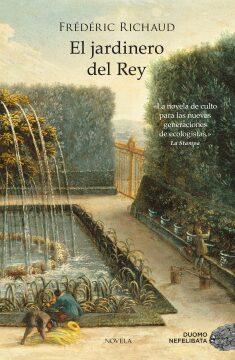 El jardinero del Rey  (Frédéric Richaud).