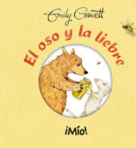 El oso y la liebre ¡Mío! (Emily Gravett).