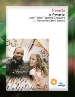 «Frente a frente» (Margarita Otero Solloso-José Tadeo Tápanes). Incluye vídeo de Manuel Díaz Martínez.