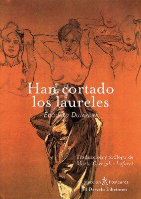 Han cortado los laureles  (Édouard Dujardin).