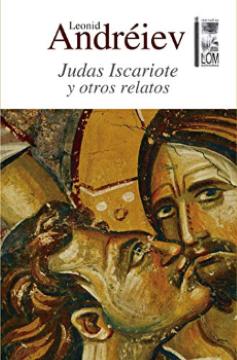 Judas Iscariote y otros relatos (Leonid Andréiev).