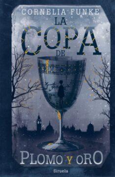 La copa de plomo y oro (Cornelia Funke).