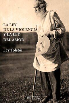 Lev Tolstói. La violencia y el amor.