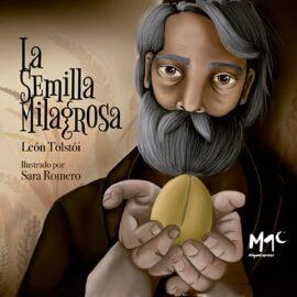 La semilla milagrosa   (León Tolstoi). Cuento infantil.