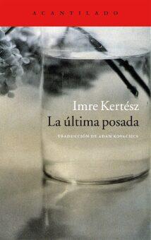 Imre Kertész. «La última posada».