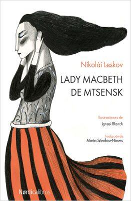Lady Macbeth de Mtsensk (Nikolái Leskov).