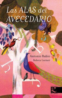 Las alas del avecedario (Antonio Rubio).