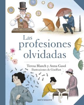 Las profesiones olvidadas (Teresa Blanch y Anna Gasol).