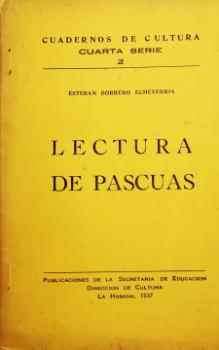 Lectura de Pascuas (Esteban Borrero Echeverría). Machito, pichón; Cuestión de monedas; Una novelita.