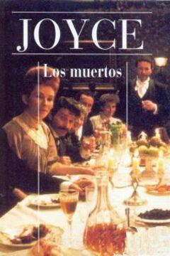 """James Joyce: """"Los muertos"""". Incluye la película."""
