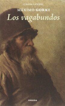 Los vagabundos  (Máximo Gorki). Novela.