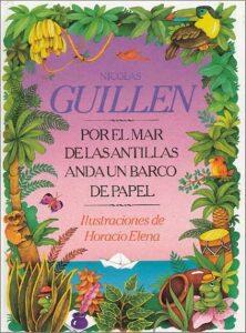 Nicolás Guillén. Por el mar de las Antillas anda un barco de papel.