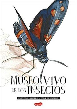 Museo vivo de los insectos  (Francois Lasarre – Anne de Angelis).