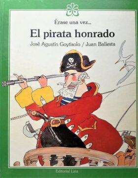 El Pirata Honrado (José Agustín Goytisolo). Cuento infantil que nació de un poema. Texto íntegro.