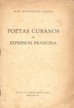 Max Henríquez Ureña. «Poetas cubanos de expresión francesa». Capítulo 1.