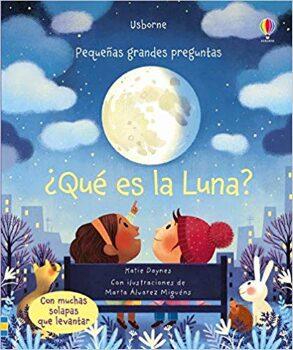 ¿Qué es la luna? (Katie Daynes – Marta Álvarez Miguéns).