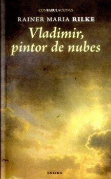 "Rainer María Rilke. ""Vladimir pintor de nubes""."