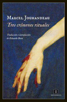 Marcel Jouhandeau. «Tres crímenes rituales».