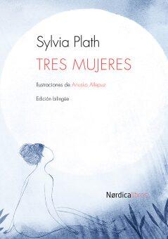 Tres mujeres  (Sylvia Plath).