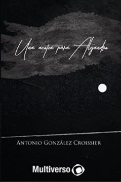 """Antonio González Croissier: """"Una azotea para Alejandro""""."""