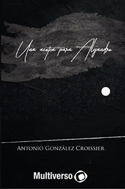 Una azotea para Alejandro  (Antonio González Croissier).