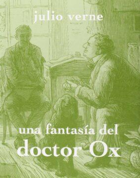 Una fantasía del doctor Ox (Julio Verne).