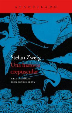 Una historia crepuscular  (Stefan Zweig).