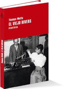 El viejo Rivers (Thomas Wolfe). Novela.